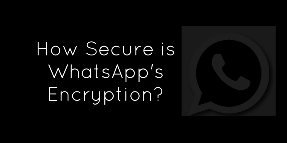 WhatsApp Encryption, privacy and security concerns