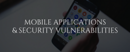 Mobile Applications & Security Vulnerabilities