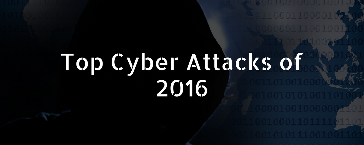 Top Cyber Attacks of 2016